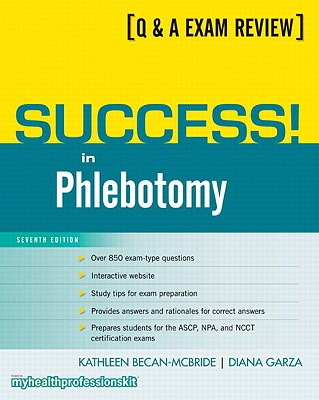 Success! in Phlebotomy By Becan-McBride, Kathleen/ Garza, Diana