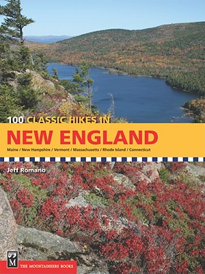 100 Classic Hikes in New England By Romano, Jeffrey